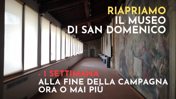 RIAPRIAMO IL MUSEO DI SAN DOMENICO